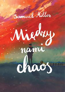 Między nami chaos - Samuel Miller