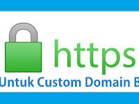 Cara Mengaktifkan HTTPS Di Blogger Untuk Custom Domain | Gratis