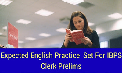 Expected English Practice  Set For IBPS Clerk Prelims