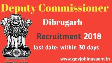 DC Office, Dibrugarh Recruitment 2018,govjobinassam