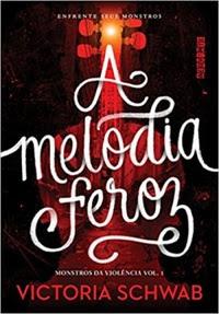 [Resenha] A Melodia Feroz #01 - Victoria Schwab