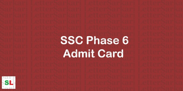 SSC Phase 6 Admit Card 2019