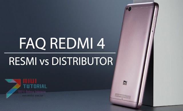 [FAQ] Bingung Mau Pilih Xiaomi Redmi 4 Garansi Resmi atau Distributor? Baca Panduan Lengkapnya di Miuitutorial.com