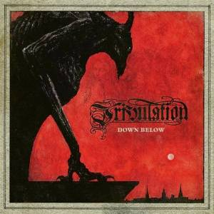 "TRIBULATION : ""Down Below"" 2018"