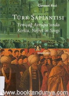 Giovanni Ricci - Türk Saplantısı - Yeniçağ Avrupa'sında Korku, Nefret ve Sevgi
