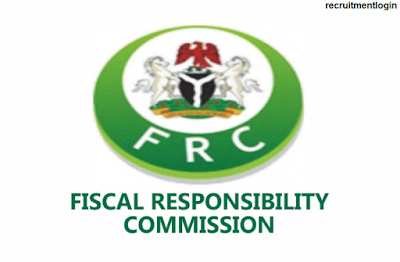 FRC Latest Update - Fiscal Responsibility Commission Recruitment 2018