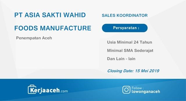 Lowongan Kerja Aceh Terbaru 2019 SMA Gaji di atas 3.5 Juta Pada PT Wahid Foods Manufacture SIGLI