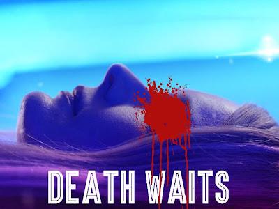 Forthcoming : Death Waits For No Man
