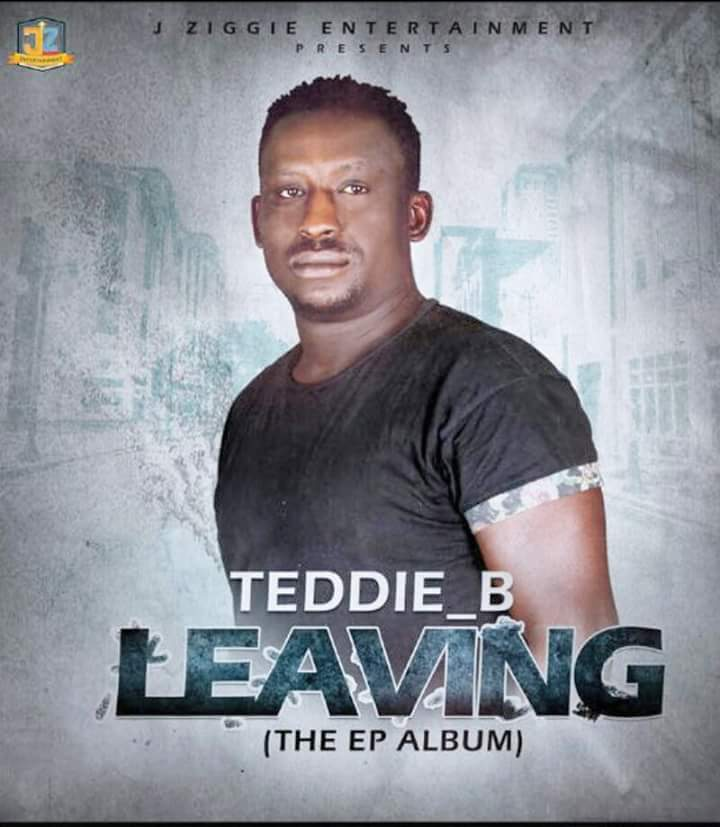 Top TV personality and music artist Teddie B officially drops his EP Album titled 'Leaving'