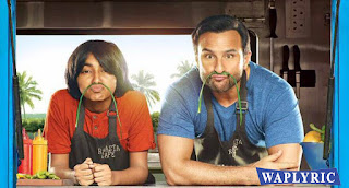 Chef Movie All Songs Lyrics & Videos Saif Ali Khan