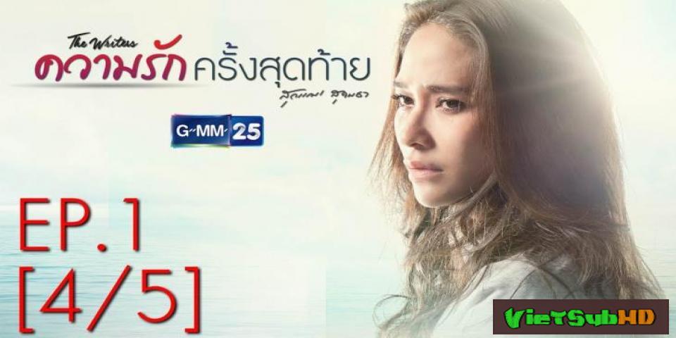 Phim Lần Yêu Cuối Tập 2 VietSub HD | Kwarm Ruk Krang Sudtai 2017