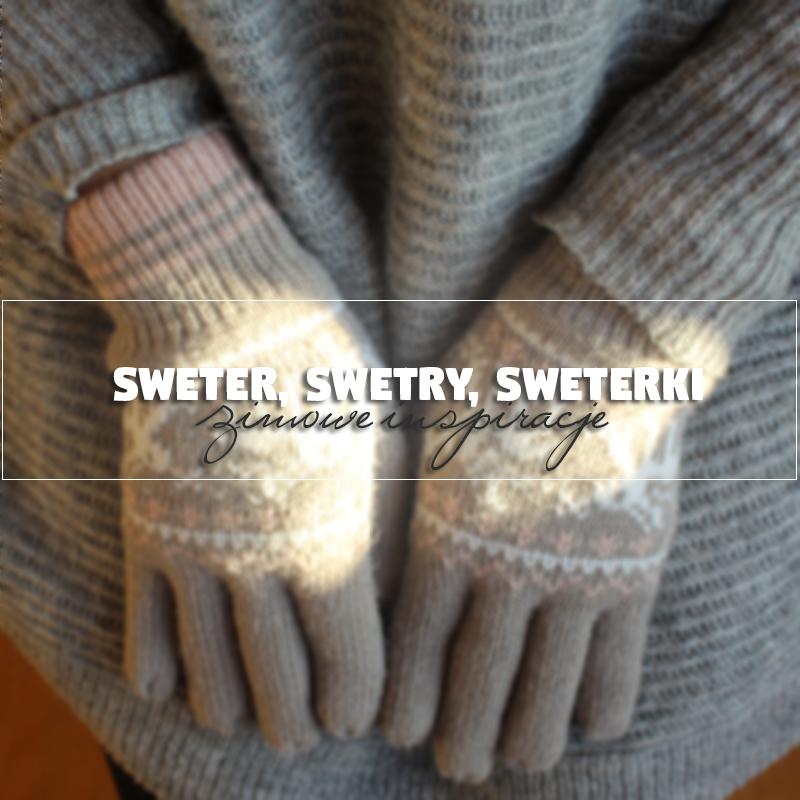 Sweter, swetry, sweterki, rękawiczki