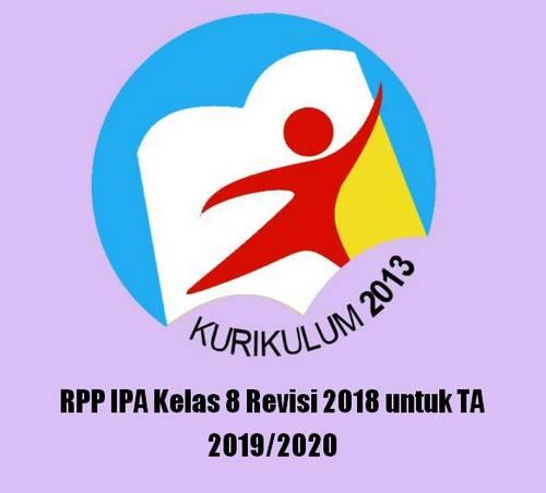Rencana Pelaksanaan Pembelajaran tidak asing lagi bagi bapak dan Ibu terutama jika membua Terbaru RPP IPA Kelas 8 Revisi 2018 untuk TA 2019/2020
