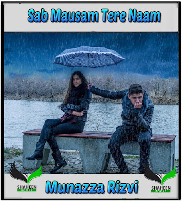 Sab Mausam Tere Naam novel By Munazza Rizvi,Sab Mausam Tere Naam novel By Munazza RizviUrdu Novel download pdf,Munazza Rizvi Urdu Novel ,sab mausam tere naam novel