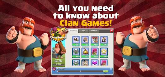 iClashRoyale | All about Clashing and Brawling!: Clash of Clans Clan games: All you need to know!