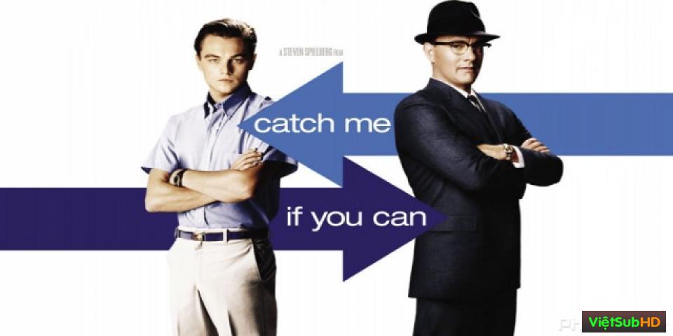 Phim Bắt Tôi Nếu Có Thể VietSub HD | Catch Me If You Can 2002