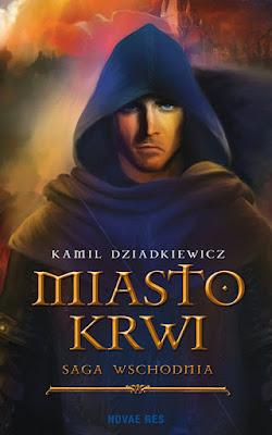 """""""Miasto krwi"""" – Kamil Dziadkiewicz"""