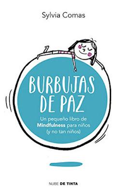 LIBRO - Burbujas de paz : Sylvia Comas Pequeño libro de Mindfulness para niños (y no tan niños) (Nube de Tinta - 3 noviembre 2016) AUTOAYUDA | Edición papel & digital ebook kindle Comprar en Amazon España