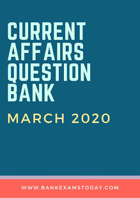 Current Affairs Question Bank: March 2020