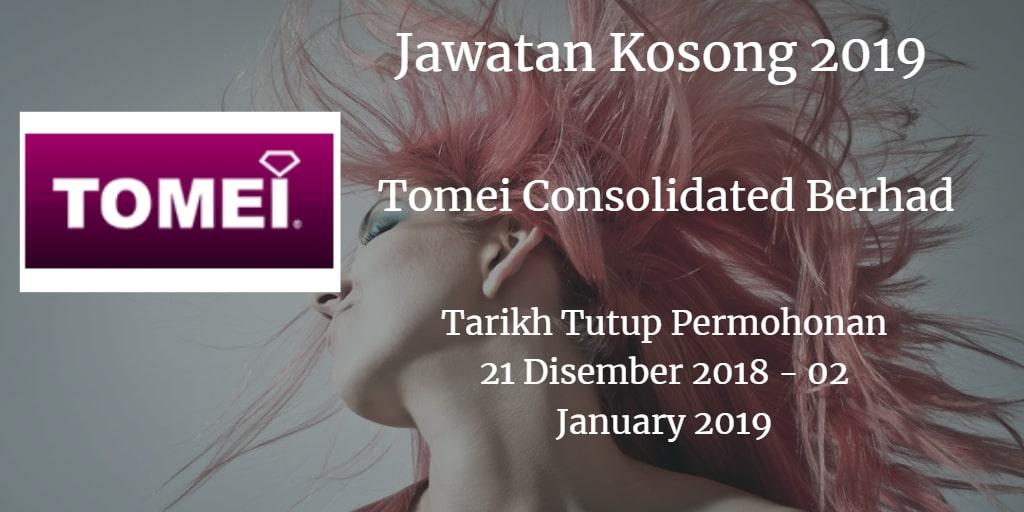 Jawatan Kosong Tomei Consolidated Berhad 21 Disember 2018 -  02 January 2019