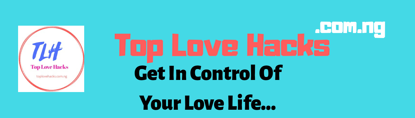 Top Love Hacks - Get In Control Of Your Love Life