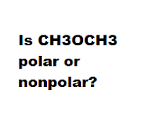 Is CH3OCH3 polar or nonpolar?