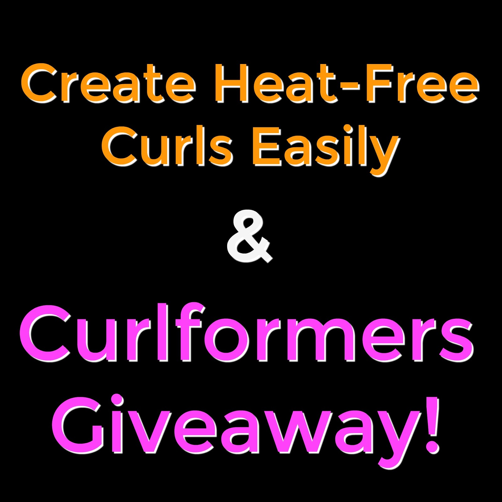 Create Heat-Free Curls Easily & Curlformers Set Giveaway!