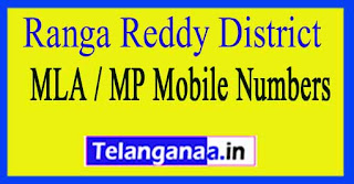 Ranga Reddy District MLA / MP Mobile Numbers List Telangana State