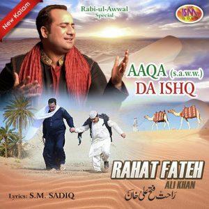 Aaqa Da Ishq – Rahat Fateh Ali Khan (2017)