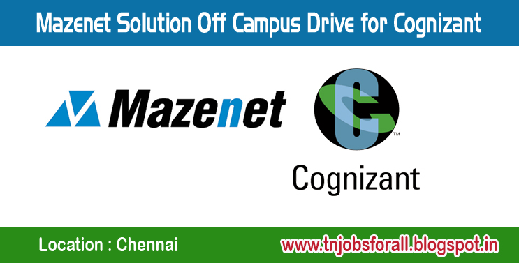 Mazenet Solution Off Campus Drive for Cognizant at Chennai - Jobs