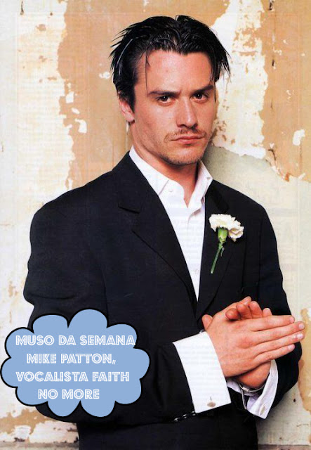 Mike Patton, vocalista da banda Faith No More, é o muso da semana