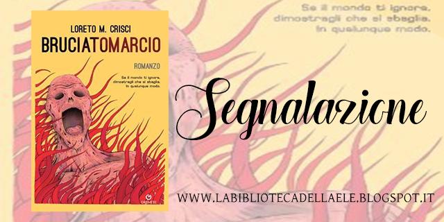 [Ti segnalo un libro]: BRUCIATOMARCIO di Loreto M. Crisci