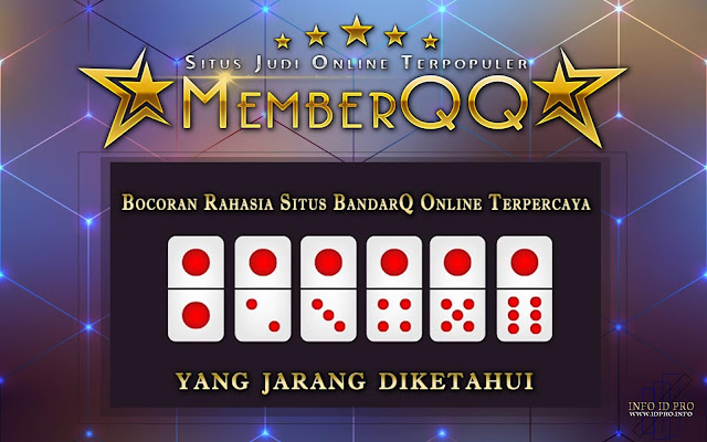 Situs BandarQ Game Penghasil Kemenangan Di MemberQQ