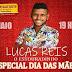 *Especial dia das Mães neste domingo dia 12 de maio com Lucas Reis no Restaurante e Lanchonete Posto Mara, em Ruy Barbosa*