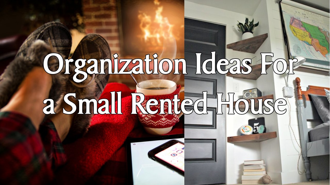 Organization Ideas For a Small Rented House