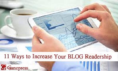 11 Ways to Increase Your BLOG Readership