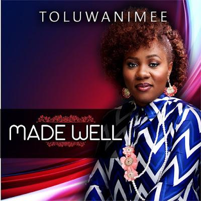 Music: Made Well – Toluwanimee