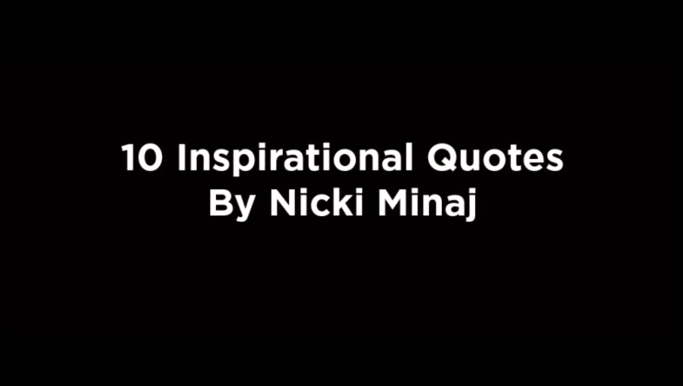 10 Inspirational Quotes By Nicki Minaj [video]