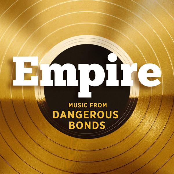 Empire Cast - Empire: Music From 'Dangerous Bonds' - Single Cover
