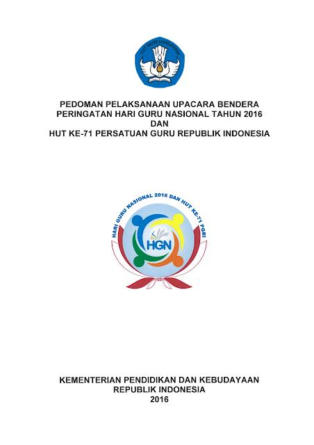 Pedoman Upacara Bendera Hari Guru Nasional (HGN) Tahun 2016 dan HUT Ke-71 PGRI