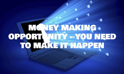Money Making Opportunity. You Need To Make It Happen, Money, Making, Opportunity, You, Need, To, Make, It, Happen, Blog, Internet, Marketing