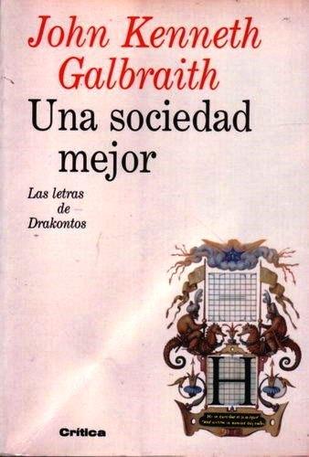 Una sociedad mejor – John Kenneth Galbraith