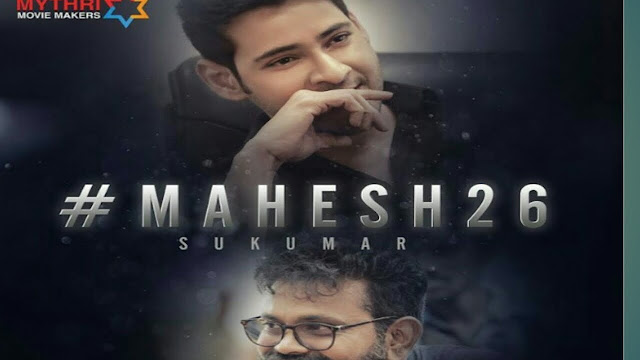 Sukumar gets Rs 6 Cr advance payment for Mahesh Babu and Mythri Movie Makers film -Mahesh26
