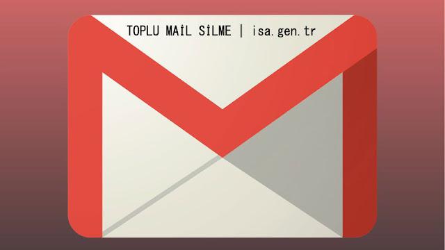 Gmail Toplu Mail Silme