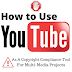 How To Use YouTube As A Copyright Compliance Tool For Multi-Media Projects