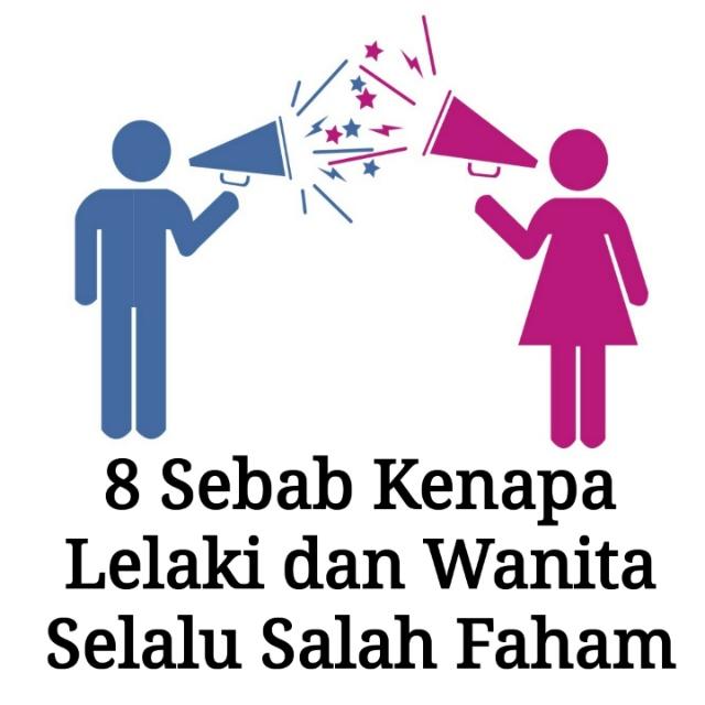 8 Sebab Kenapa Lelaki dan Wanita Selalu Salah Faham