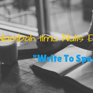"""Nambah Ilmu Nulis Di Seminar """"Write To Speak"""""""