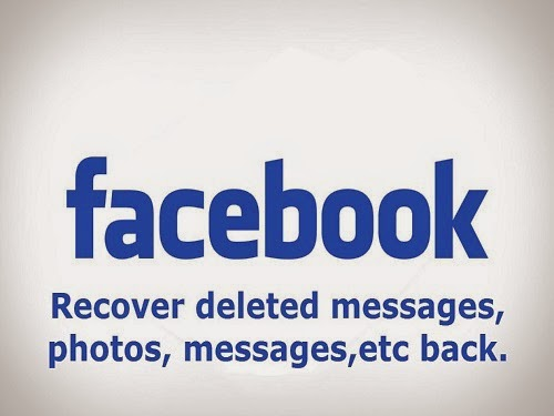 Recover Deleted Facebook Messages,Photos and Videos