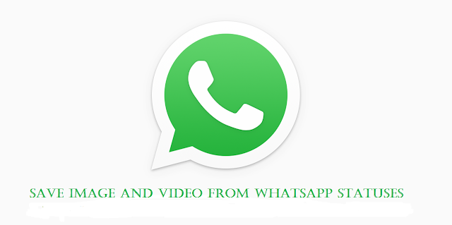 Save Image and Video From Whatsapp Statuses