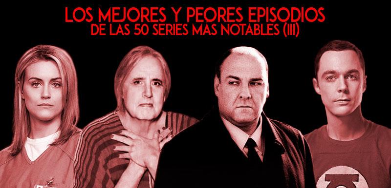 Los mejores y peores episodios de las 50 series más notables (III)